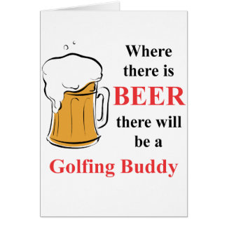 Where there is Beer - Golfing Buddy Card