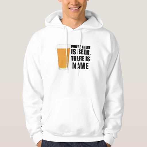 Where There is Beer Hoodie
