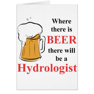 Where there is Beer - Hydrologist Card