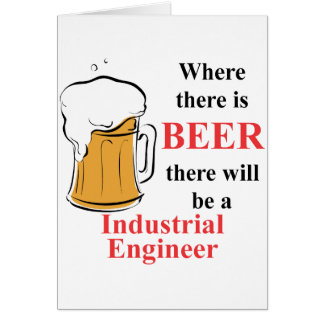 Where there is Beer - Industrial Engineer Card