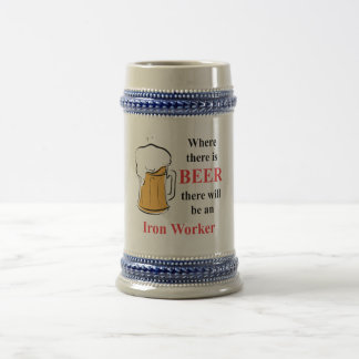 Where there is Beer - Iron Worker Beer Stein