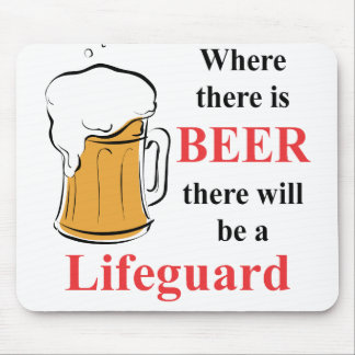 Where there is Beer - Lifeguard Mouse Pad