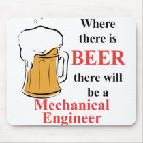 Where there is Beer - Mechanical Engineer Mouse Pad