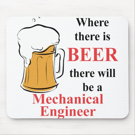 Where there is Beer - Mechanical Engineer Mousepad