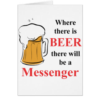 Where there is Beer - Messenger Card