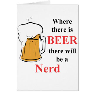 Where there is Beer - Nerd Card
