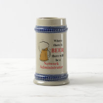 Where there is Beer - Network Administrator Beer Stein