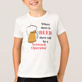 Where there is Beer - Network Operator T-Shirt
