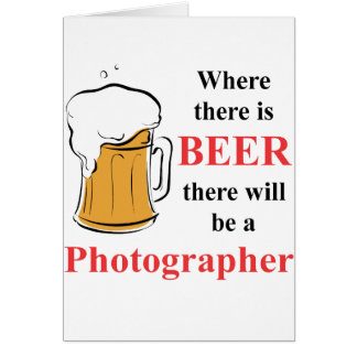 Where there is Beer - Photographer Card