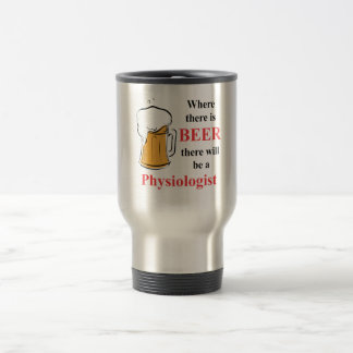 Where there is Beer - Physiologist 15 Oz Stainless Steel Travel Mug