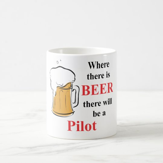 Where there is Beer - Pilot Coffee Mug
