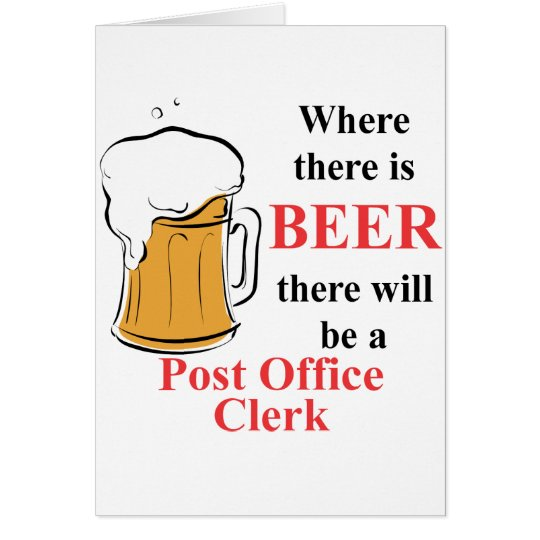 Where there is Beer - Post Office Clerk Card