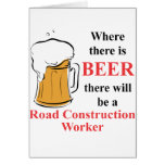 Where there is Beer - Road Construction Worker Stationery Note Card