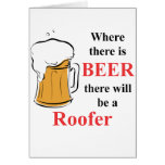 Where there is Beer - Roofer Stationery Note Card