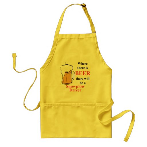Where there is Beer - Snowplow Driver Apron