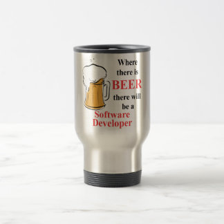 Where there is Beer - Software Developer Travel Mug