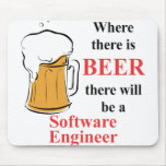 Where there is Beer - Software Engineer Mouse Pads
