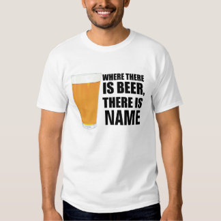 Where There is Beer Tee