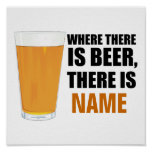 Where There is Beer, There is Name Poster