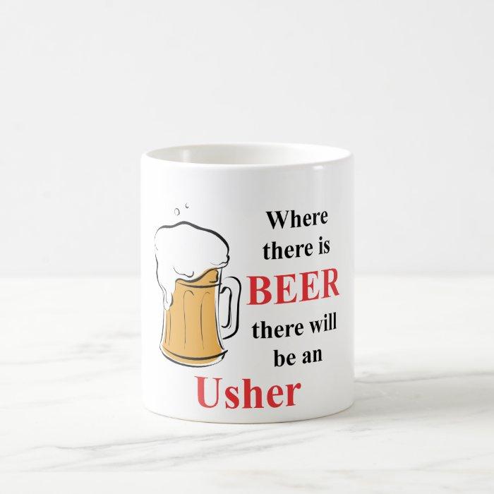 Where there is Beer - Usher Coffee Mug