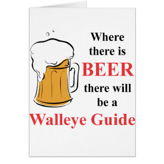 Where there is Beer - Walleye Guide Card