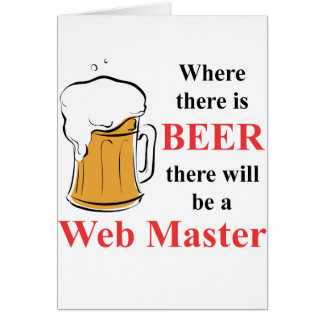 Where there is Beer - Web Master Stationery Note Card