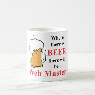 Where there is Beer - Web Master Coffee Mug