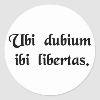 Where there is doubt, there is freedom. classic round sticker