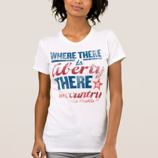 Where There is Liberty Shirt