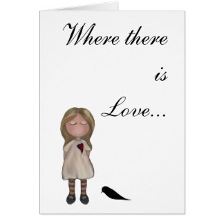 Where There Is Love... Card