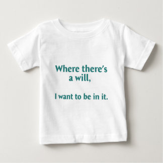 Where there's a wil... shirt