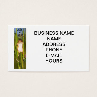 WHERE THERE'S A WILL , THERE'S A WAY ! BUSINESS CARD