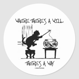 Where There's A Will There's A Way (Cat Attitude) Classic Round Sticker