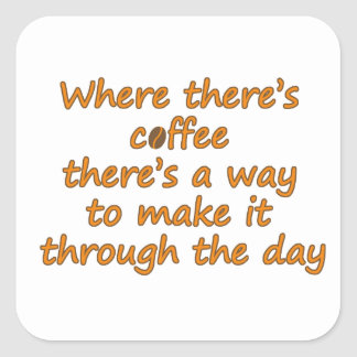 Where there's coffee there's a way... (© Mira) Square Sticker