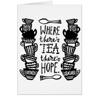 where there's tea there's hope card