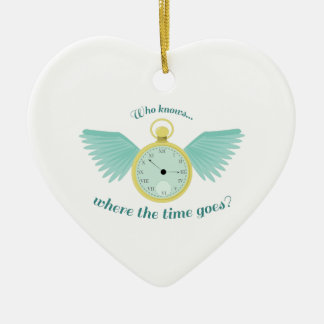 Where Time Goes Ceramic Ornament