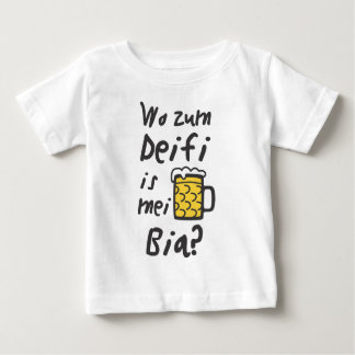 Where to the Deifi is mei Bia Baby T-Shirt