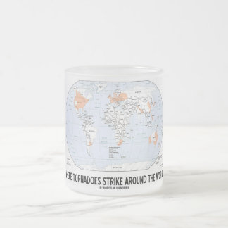 Where Tornadoes Strike Around The World (Map) 10 Oz Frosted Glass Coffee Mug