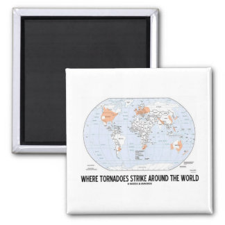 Where Tornadoes Strike Around The World (Map) 2 Inch Square Magnet