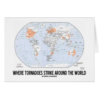 Where Tornadoes Strike Around The World (Map) Greeting Card