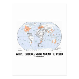 Where Tornadoes Strike Around The World (Map) Post Cards
