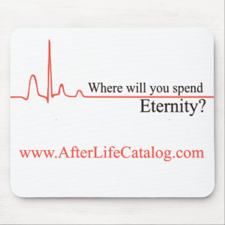Where will you spend eternity? mouse pad