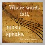 "Where words fail **Music Speaks - Art Print<br><div class=""desc"">Hans Christian Andersen quote on music: Where words fail,  music speaks.</div>"