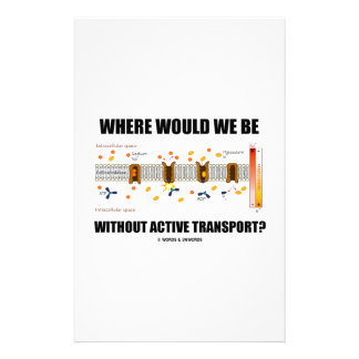 Where Would We Be Without Active Transport? Stationery