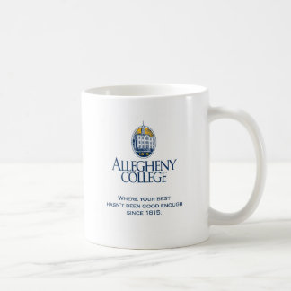 Where your best hasn't been good enough... classic white coffee mug