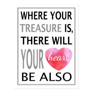 Where Your Treasure Is Inspirational Quote Pink Postcard