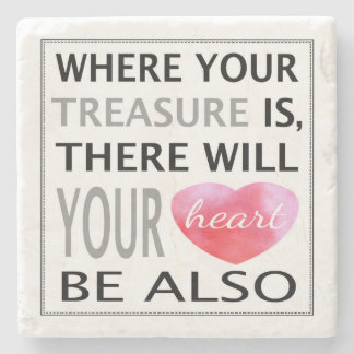 Where Your Treasure Is Inspirational Quote Pink Stone Coaster