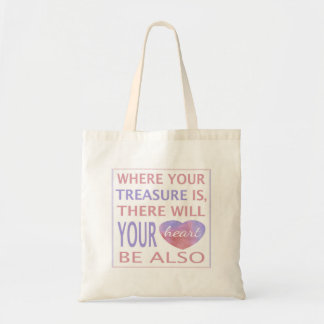 Where Your Treasure Is There Will Your Heart Be Tote Bag
