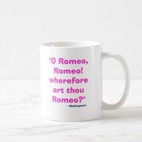 Wherefore Art Thou Romeo Coffee Mug