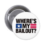 Wheres My Bailout - Black Buttons